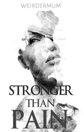 Stronger Than Pain by WeirderMum