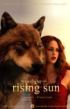 The Twilight Saga: Rising Sun (Fanfiction) by chaela