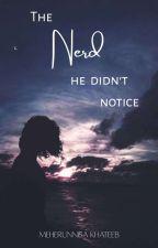 The Nerd he didn't Notice. by mavis2303