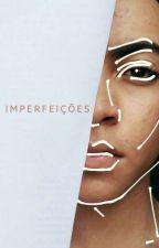 Imperfeições by vinwcios