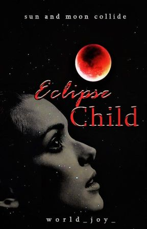 Eclipse Child |COMING SOON| by world_joy_