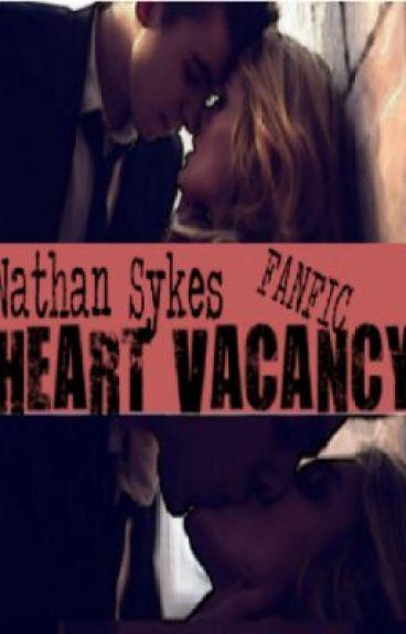 Nathan sykes fanfic- Heart Vacancy *NEEDS EDITING* by TWareperfectx