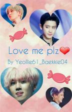 Love me plz❤ by Yeollie61_Baekkie04