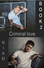 Criminal love - Niam |BOOK 2| by 2015KT2015