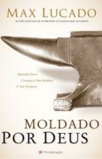 MOLDADOS POR DEUS by Ignorada_Poeta