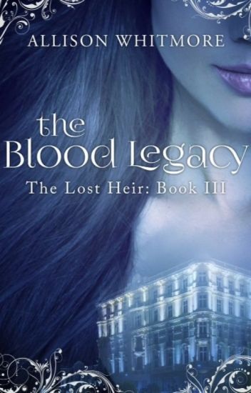 The Blood Legacy (The Lost Heir Book III)