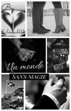 Un monde sans magie... by Eileengarce