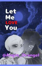 Let Me Love You: Fallacy x Encre [Vampireverse FANFICTION] by Angie_Orangel
