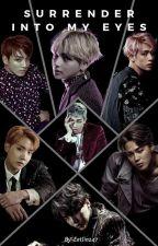 Surrender Into My Eyes - Kim Taehyung X Reader /BTS MAFIA by EatJin247