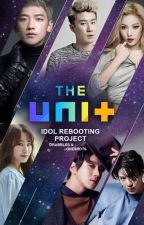 The UNIT: Drabbles y Oneshots by cilu_watt