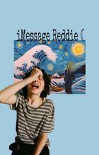 iMessage -REDDIE ☾ by FinniWolfhard