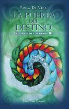 La Puerta del Destino © (LHDLD #3) [@NovaCasaEditorial] by PdeVeraOficial