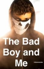 The Bad Boy and Me  by Taynie_Justin