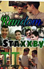Random Staxxby #2  by xxBlack_Flowersxx