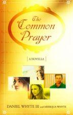 The Common Prayer by DanielWhyteIII