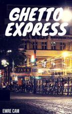 Ghettoexpress by YoshimitsuJohn