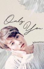 Only You [+jjk] by kthearteuz