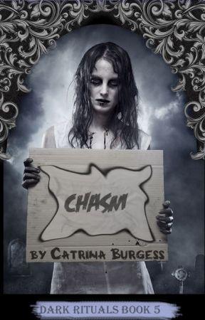 Chasm, Book 5 ,  The Dark Rituals by catrinaburgess