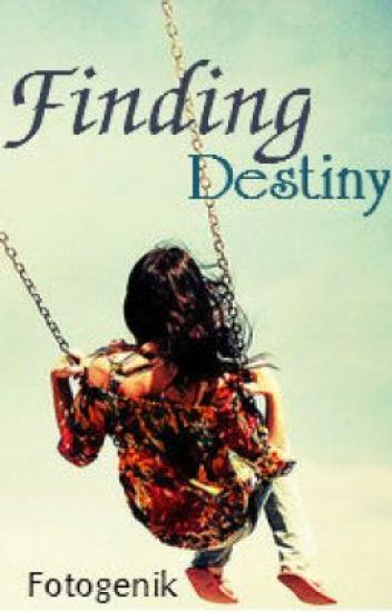 Finding Destiny