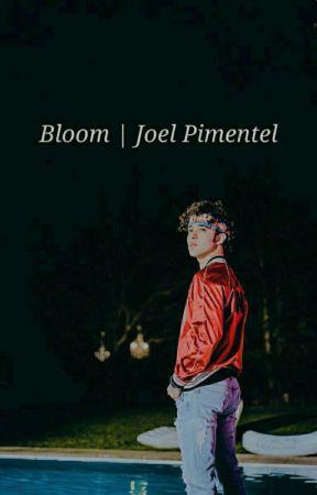 Bloom |  Joel Pimentel  by ShoelPimentel