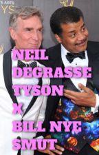 Bill Nye and Neil Degrasse Tyson SMUT by SkylarWesttt