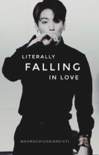 Literally Falling in Love [ Jungkook | BTS | FF | Completed ] by wasmachichhiereigtl