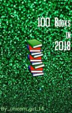 100 Books in 2018 by _unicornprincesss_