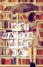 Best Wattpad Books Ever by yoitsemilyx