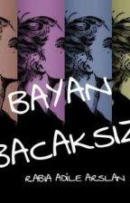 BAYAN BACAKSIZ by RbaAdle