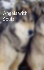 Angels with Souls by KatherineReid2