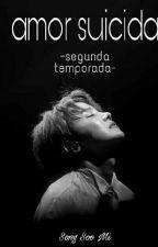 Amor Suicida -Segunda Temporada- ~J. Ho Seok y tu~ by sdv_27