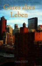 Gutes altes Leben by Nele2809