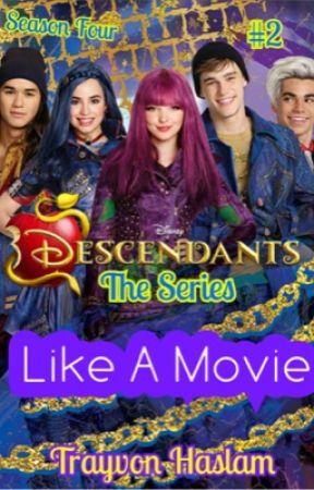 Disney Descendants The Series: Like A Movie by trayvonhaslam
