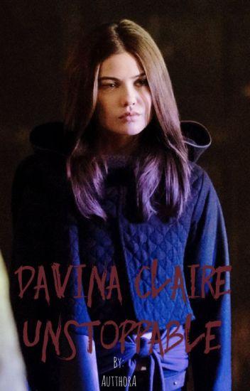 Davina Claire~Unstoppable - AutthorA - Wattpad
