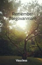 Remember (Negovanman) by Vaucless