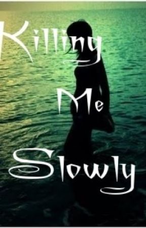 Poem: Killing Me Slowly by SammyD123