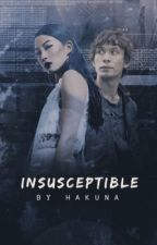 Insusceptible by Hakuna