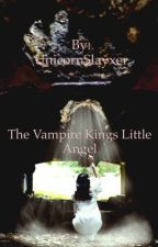 The Vampire Kings Little Angel by UnicornSlayxer