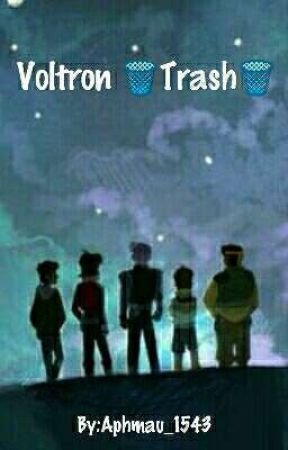 Voltron Trash🗑 by Daddy_Fanfics69