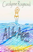 A Life Again - Sequel to A Life Cycle Reborn by CarolynneRaymond