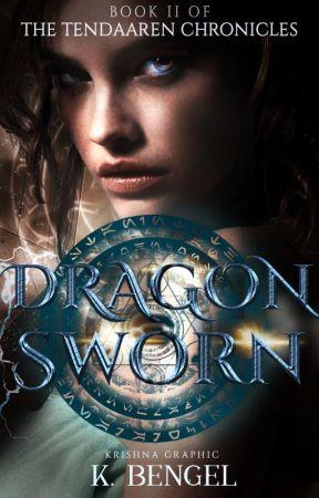 Dragon Sworn: Book II of the Tendaaren Chronicles by laorangerose