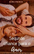 Segunda chance para o Amor by AlmaPrince