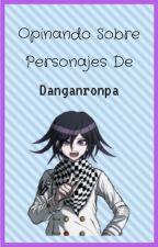Opinando Sobre Personajes De Danganronpa by AKoreas-