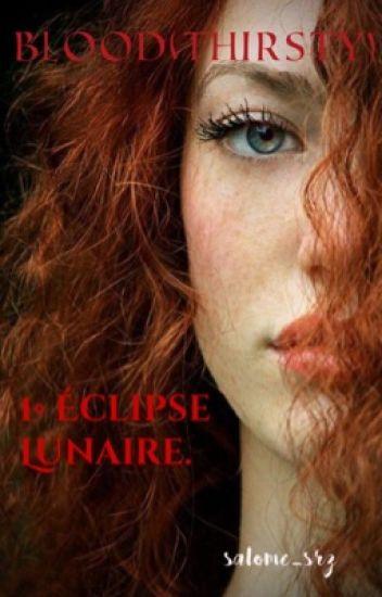 BLOODTHIRSTY. Tome 1: Éclipse Lunaire.