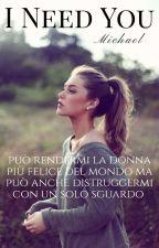 I Need You (Temporaneamente Sospesa)  by Cathy_goldengirl