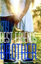 Best Friends Brother by AmericanTeenager