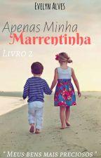 Apenas Minha Marrentinha 2 (Completo) by EveDuda