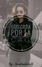 Buscada por la CAG (BPCIA#2) by sweetrebelus