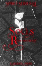 The Souls Reincarnation (SPIRIT SERIES III) by Galaxies_Angel-