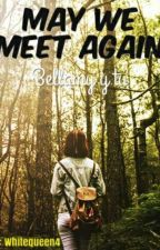 The 100 - May we meet again  by WhiteQueen4